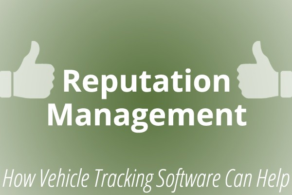 vehicle tracking software reputation management