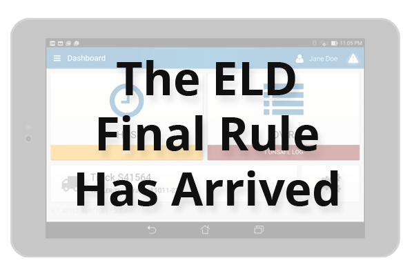 ELD Final Rule Has Arrived