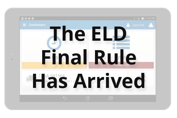 ELD Final Rule Has Arrived
