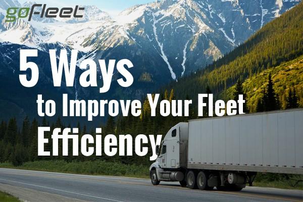 5 Ways to Improve Fleet Efficiency