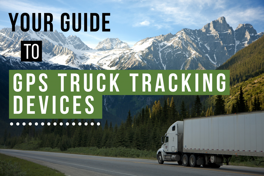 Your Guide To Gps Truck Tracking Devices Go Fleet Tracking